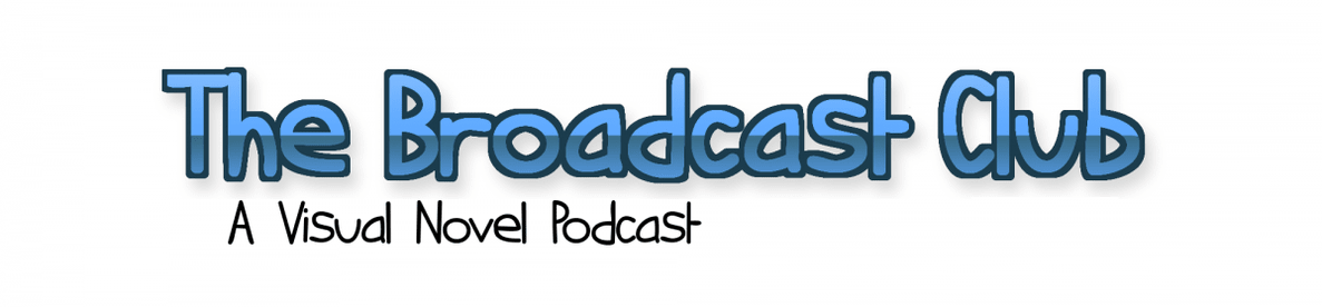 The Broadcast Club | A Visual Novel Podcast